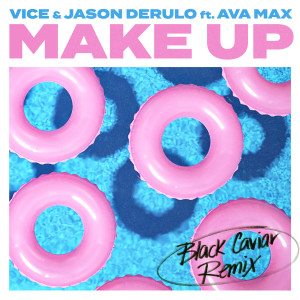 Make Up (feat. Ava Max) [Black Caviar Remix] 2018 Vice; Jason Derulo