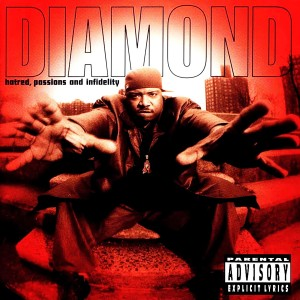 Album Hatred, Passions and Infidelity from Diamond D