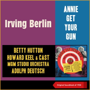 Album Irving Berlin: Annie Get Your Gun (Soundtrack of 1950) from Betty Hutton