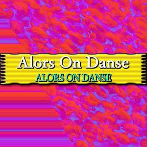Listen to Alors On Danse song with lyrics from Alors On Danse