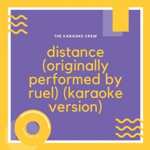 Album Distance (Originally Performed by Ruel) (Karaoke Version) from The Karaoke Crew