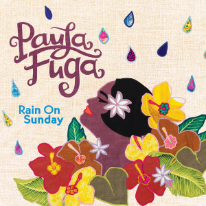 Rain On Sunday dari Paula Fuga