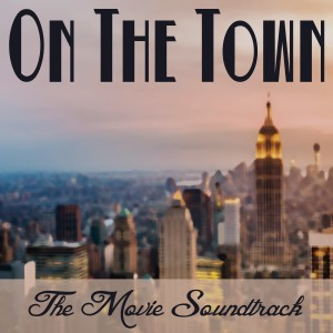 Album On the Town: The Movie Soundtrack from Various Artists