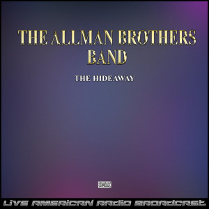 The Allman Brothers band的專輯The Hideaway (Live)