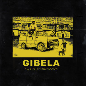 Album Gibela from Robin Thirdfloor