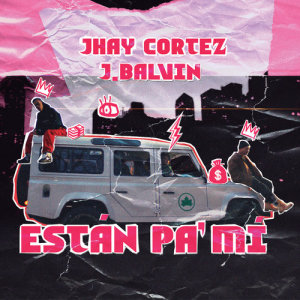 Listen to Están Pa´ Mí song with lyrics from Jhay Cortez