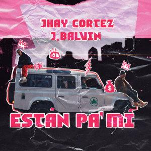 Album Están Pa´ Mí from Jhay Cortez