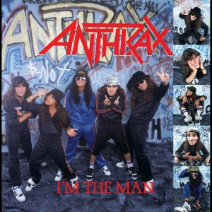 I'm The Man 1987 Anthrax