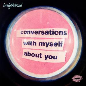 Album conversations with myself about you from lovelytheband