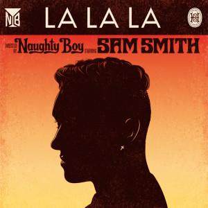 收聽Naughty Boy的La La La (My Nu Leng Remix)歌詞歌曲