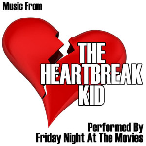 Friday Night At The Movies的專輯Music From: The Heartbreak Kid