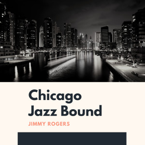 Album Chicago Jazz Bound from Jimmy Rogers