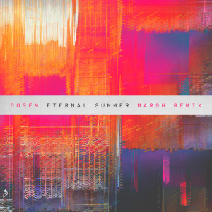 Album Eternal Summer (Marsh Remix) from Dosem