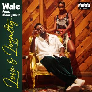 Album Love & Loyalty (feat. Mannywellz) (Explicit) from Mannywellz