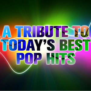 Ultimate Tribute Stars的專輯A Tribute to Today's Best Pop Hits