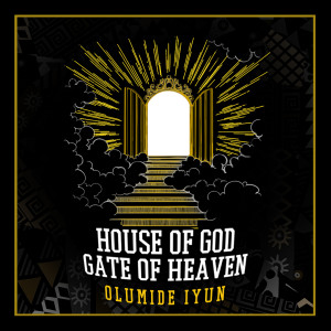 Album House of God, Gate of Heaven from Olumide Iyun