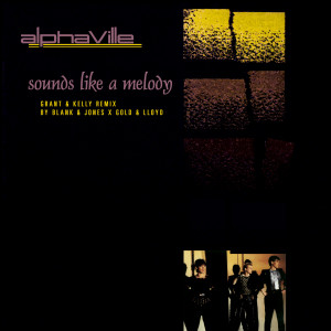 Album Sounds Like a Melody (Blank & Jones x Gold & Lloyd Remix) from Alphaville