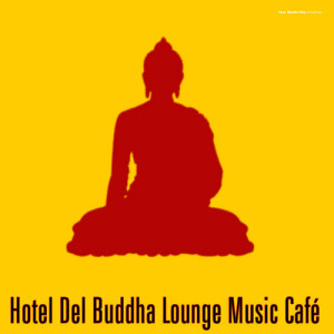 Album Hotel Del Buddha Lounge Music Café  from Various Artists
