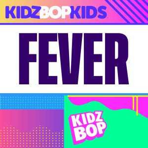 Kidz Bop Kids的專輯Fever