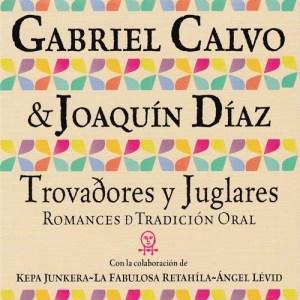 Album Trovadores y Juglares, Romances de Tradición Oral from Gabriel Calvo