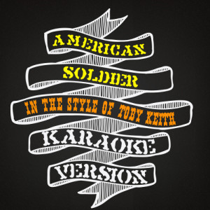 Karaoke - Ameritz的專輯American Soldier (In the Style of Toby Keith) [Karaoke Version] - Single