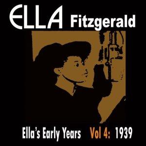 Ella Fitzgerald的專輯Ella's Early Years, Vol. 4: 1939