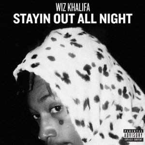 Wiz Khalifa的專輯Stayin Out All Night