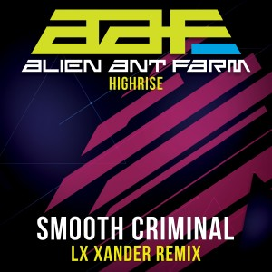 Album Smooth Criminal - Re-Recorded LX Xander Remix from Alien Ant Farm