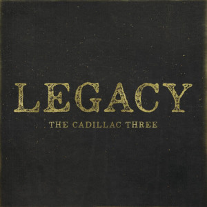 Album Legacy from The Cadillac Three
