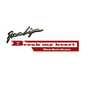 Listen to Break My Heart (Moon Boots Remix) song with lyrics from Dua Lipa