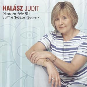 Minden felnott volt egyszer gyerek 2003 Judit Halasz