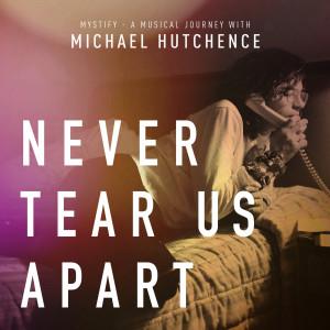 Inxs的專輯Never Tear Us Apart