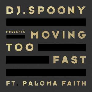 DJ Spoony的專輯Moving Too Fast