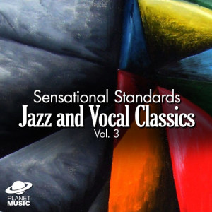 The Hit Co.的專輯Sensational Standards: Jazz and Vocal Classics, Vol. 3