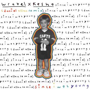 since i was young (with kesha) (daniel allan remix) (Explicit) dari Kesha