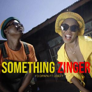 Album Something Zinger (feat. Lebo T) from F3 Dipapa