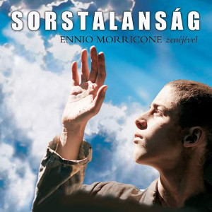 Sorstalansag: Music From The Motion Picture 2005 Ennio Morricone