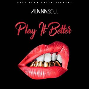 Album Play It Better from Alana Soul
