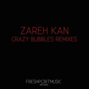 Album Crazy Bubbles from Zareh Kan