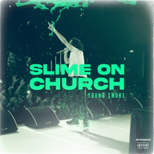 Album Slime On Church (Explicit) from Young Smoke