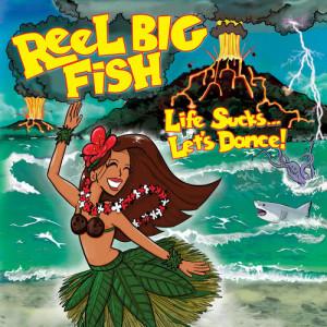 Album Life Sucks... Let's Dance! from Reel Big Fish