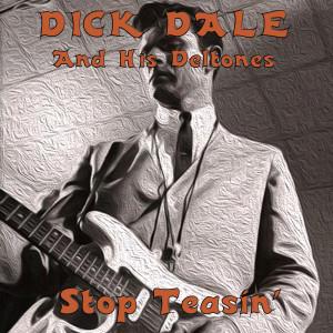 Album Stop Teasin' from Dick Dale & His Del-Tones