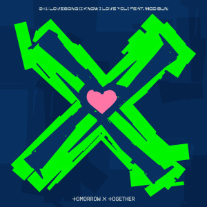 TOMORROW X TOGETHER的專輯0X1=LOVESONG (I Know I Love You) feat. MOD SUN