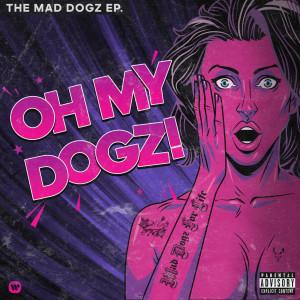 Album OH MY DOGZ! from Mad Dogz