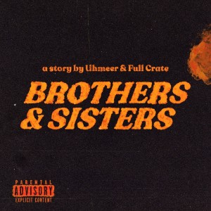 Album Brothers & Sisters (Explicit) from Full Crate