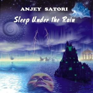 Anjey Satori的專輯Sleep Under The Rain
