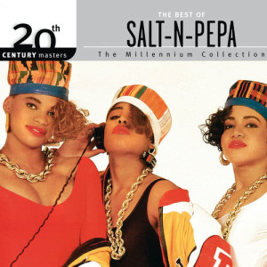 Salt-N-Pepa的專輯The Best Of Salt-N-Pepa: 20th Century Masters - The Millennium Collection