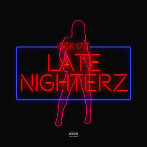 Album Late Nighterz (Explicit) from GGK 1717