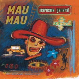 Marasma General 2001 Mau Mau