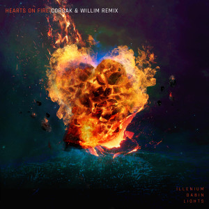 Album Hearts on Fire (CORSAK & Willim Remix) from ILLENIUM